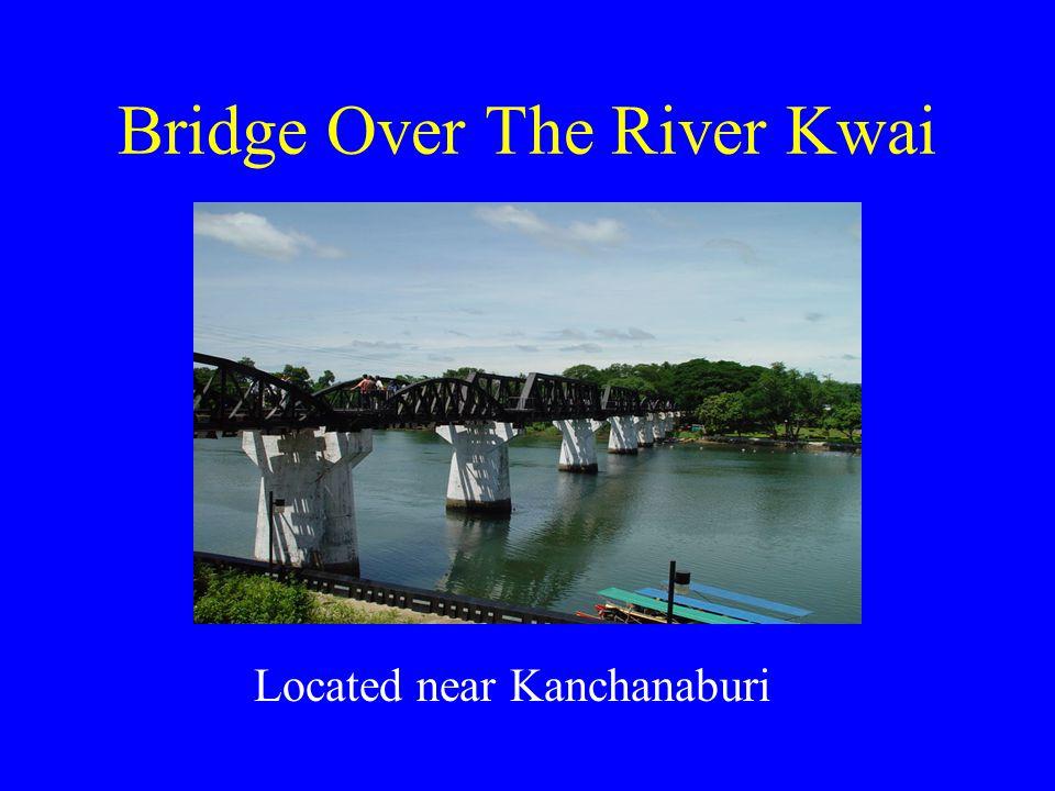 Bridge Over The River Kwai Located near Kanchanaburi