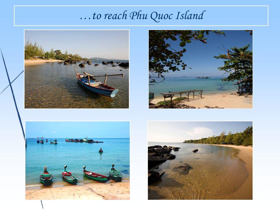 …to reach Phu Quoc Island