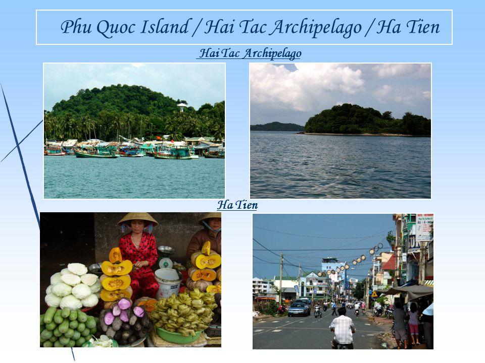 Phu Quoc Island / Hai Tac Archipelago / Ha Tien Ha Tien Hai Tac Archipelago