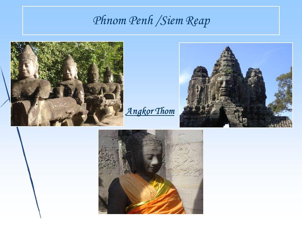 Phnom Penh /Siem Reap Angkor Thom