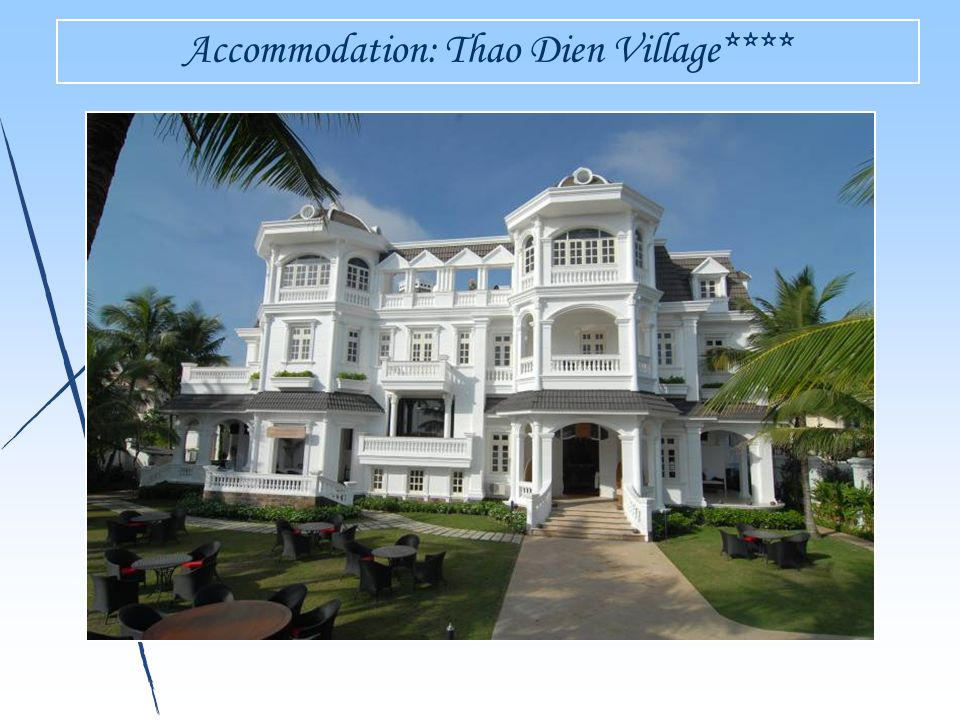 Accommodation: Thao Dien Village****