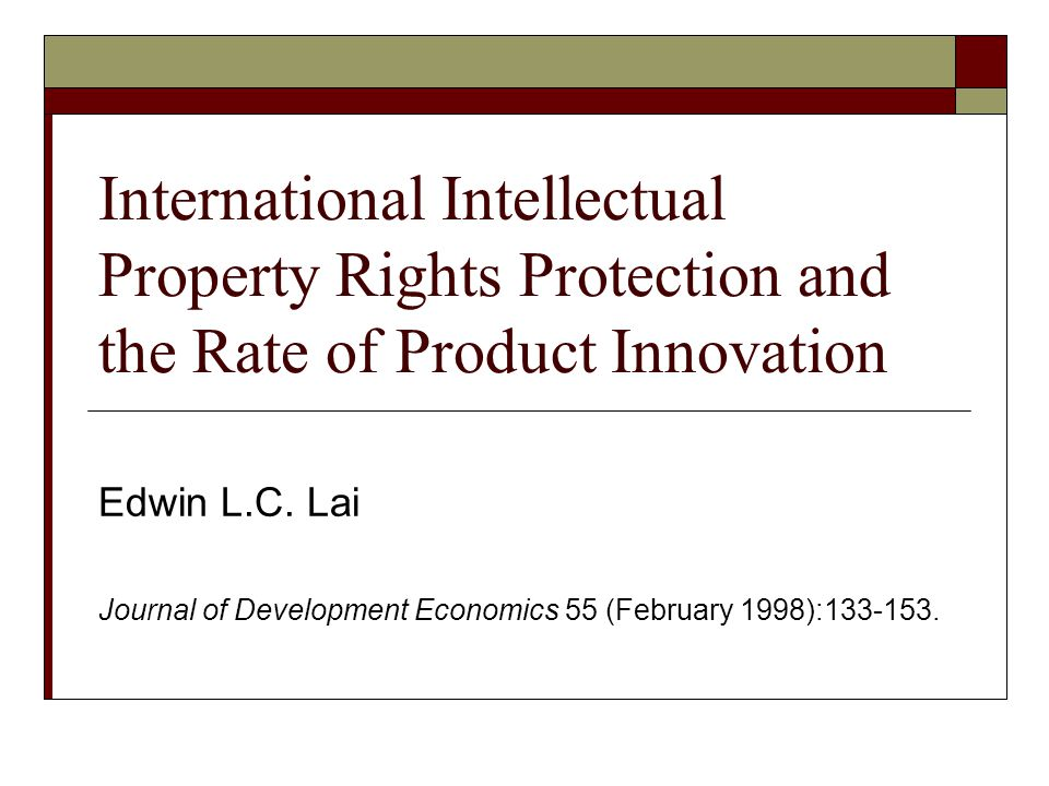 International Intellectual Property Rights Protection and the Rate of Product Innovation Edwin L.C.