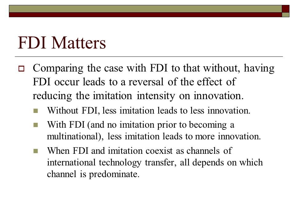 IPRs Encourage FDI  That stronger IPR protection in the South encourages FDI seems to make intuitive sense.