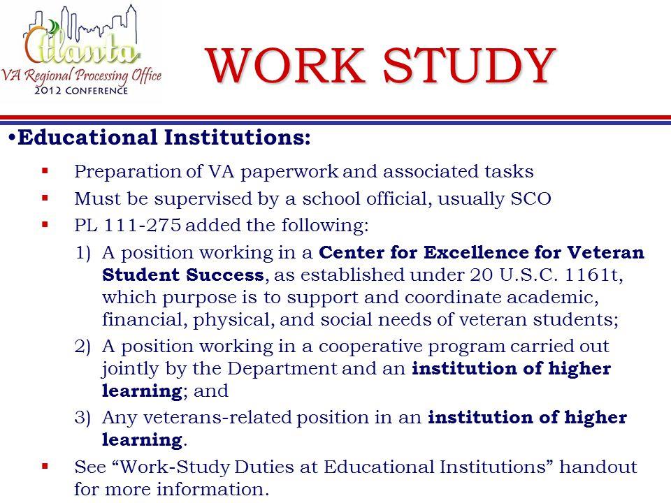 WORK STUDY If You Need Help :  Atlanta RPO Work-Study Organization:  Supervisor – Jerome Marshall ( jerome.marshall@va.gov; 404-929-3002 )  Work-Study Coordinators: Linda Wiggins [ FL ] – (linda.wiggins@va.gov; 404-929-3117) James Smedley [ GA, NC, PR, & SC ] – (james.smedley@va.gov; 404- 929-3010)  Work-Study Specialists: Mary Linda Harris Deborah Mouchet, and Parris Phillips