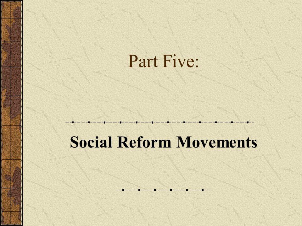 Part Five: Social Reform Movements