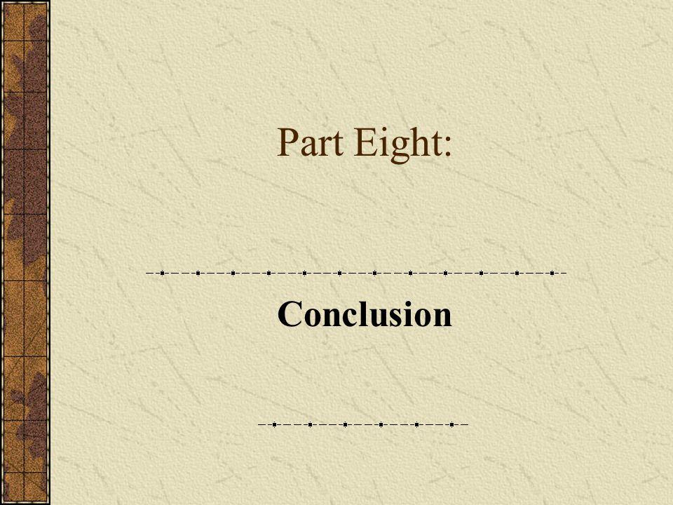 Part Eight: Conclusion