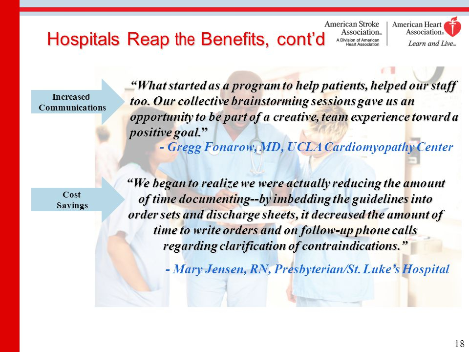 "Hospitals Reap the Benefits, cont'd Cost Savings Increased Communications ""We began to realize we were actually reducing the amount of time documentin"