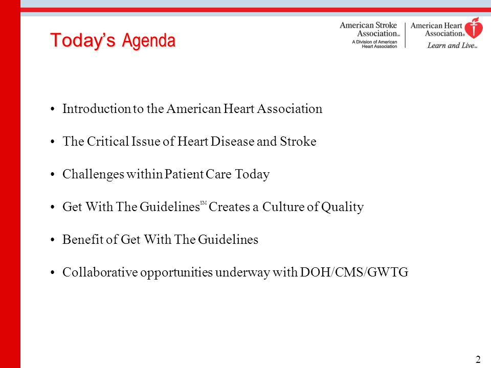 Today's Agenda Introduction to the American Heart Association The Critical Issue of Heart Disease and Stroke Challenges within Patient Care Today Get