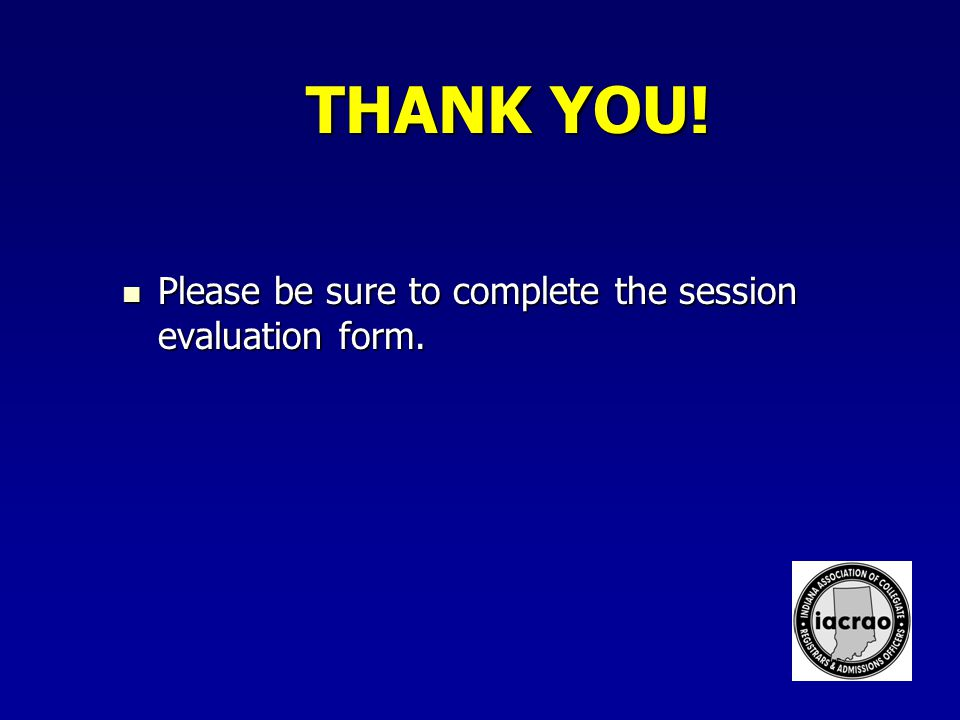 THANK YOU. Please be sure to complete the session evaluation form.