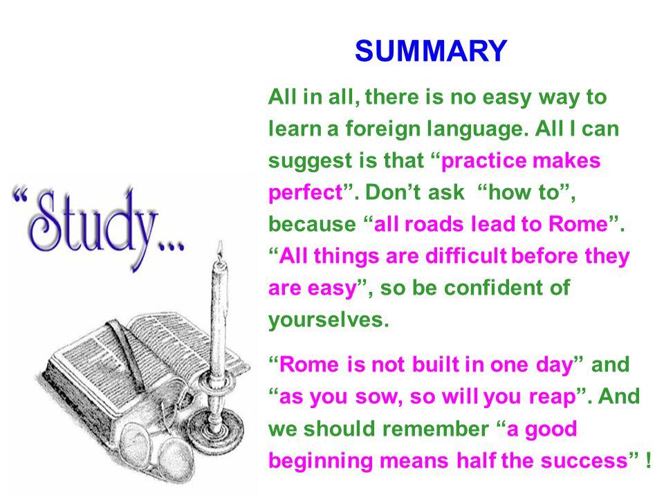 A good beginning means half the success. 好的开始是成功的一半。