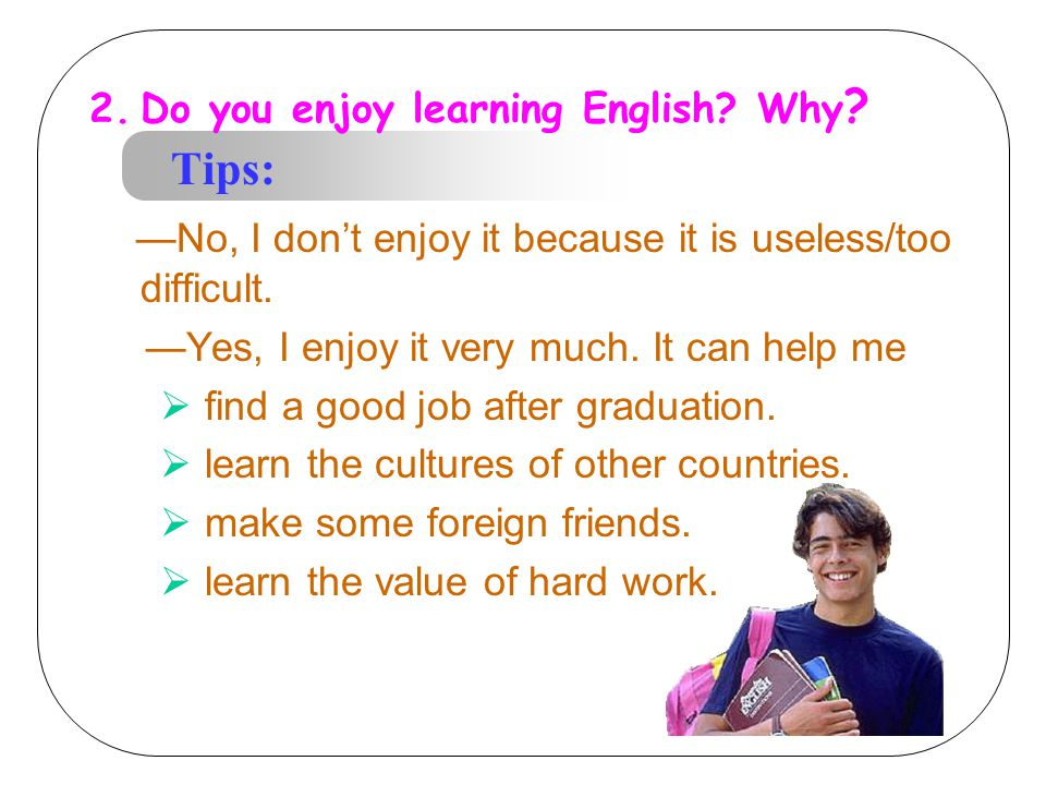 1. When and where did you begin to learn English.