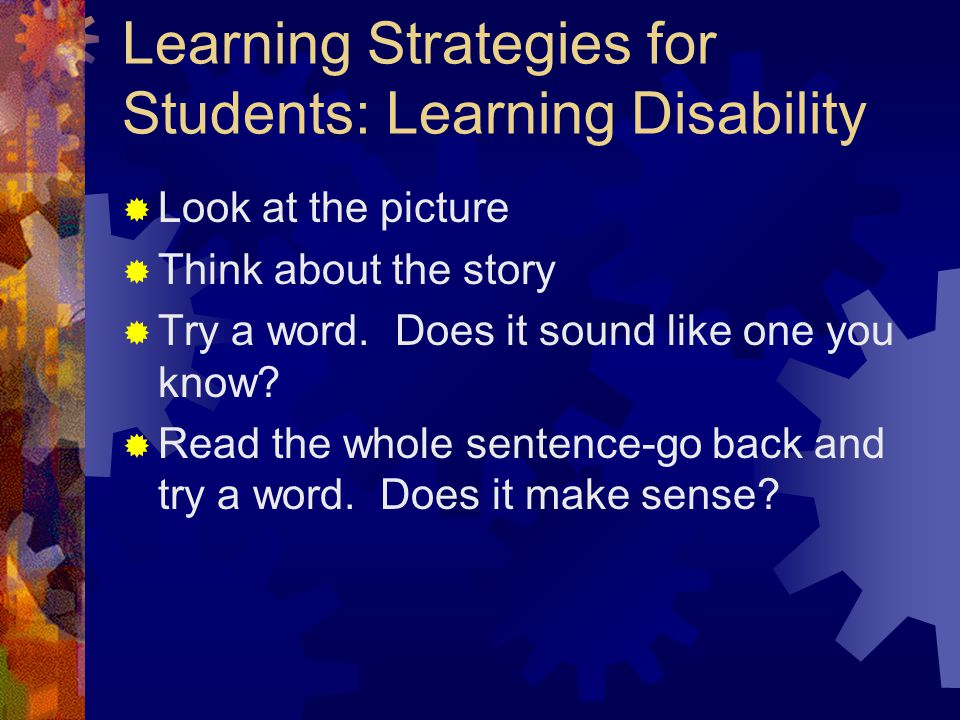 Learning Strategies for Students: Learning Disability  Look at the picture  Think about the story  Try a word.