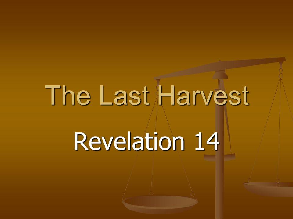 The Last Harvest Revelation 14
