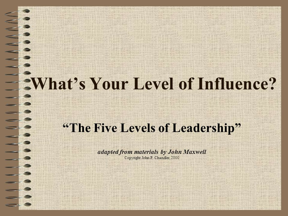 5. Personhood - Leaders who have spent a lifetime pouring their lives into others sometimes find themselves on this level. - People follow them becaus