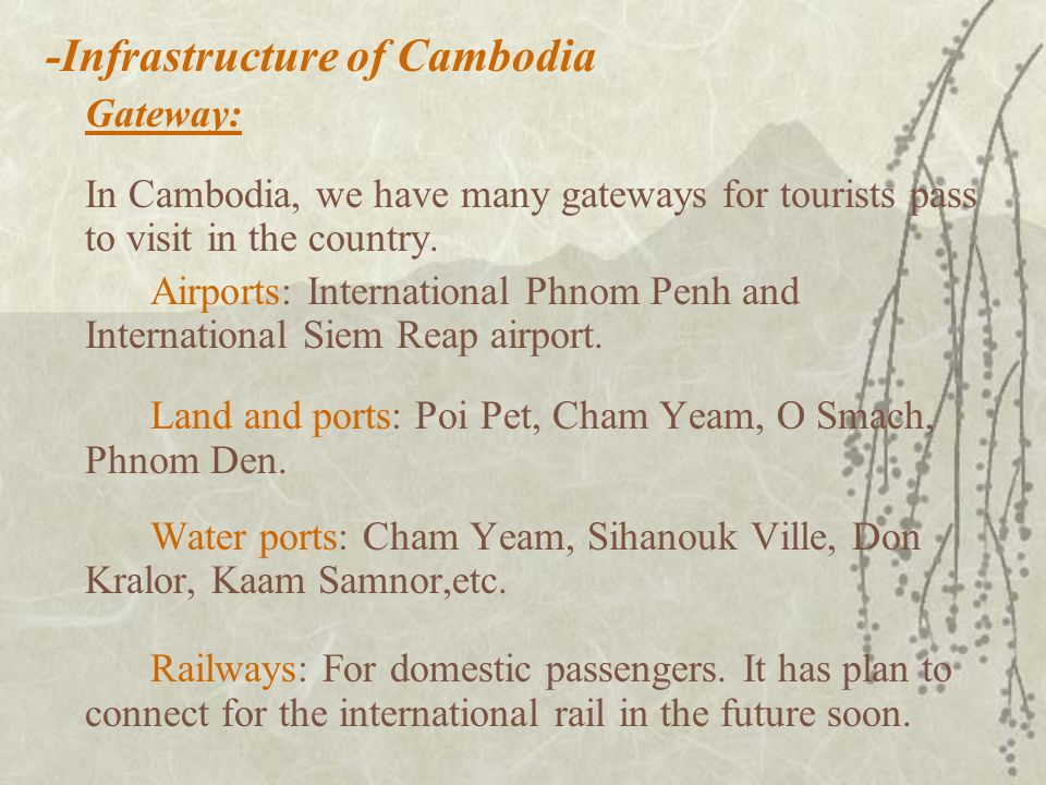 -Infrastructure of Cambodia Gateway: In Cambodia, we have many gateways for tourists pass to visit in the country.