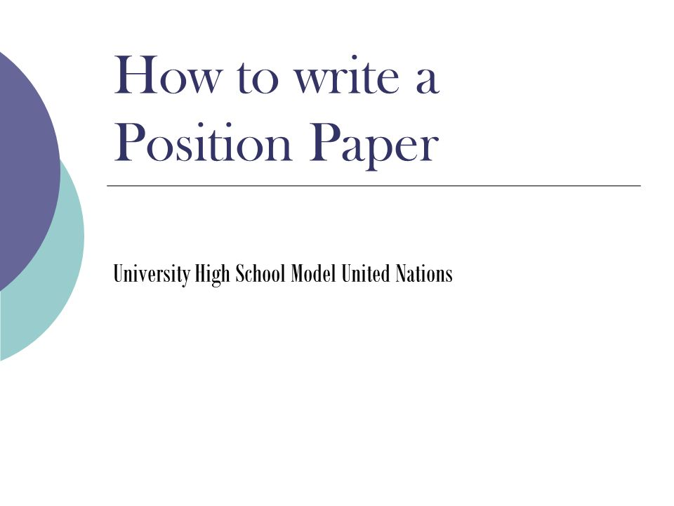 How to write a Position Paper University High School Model United Nations