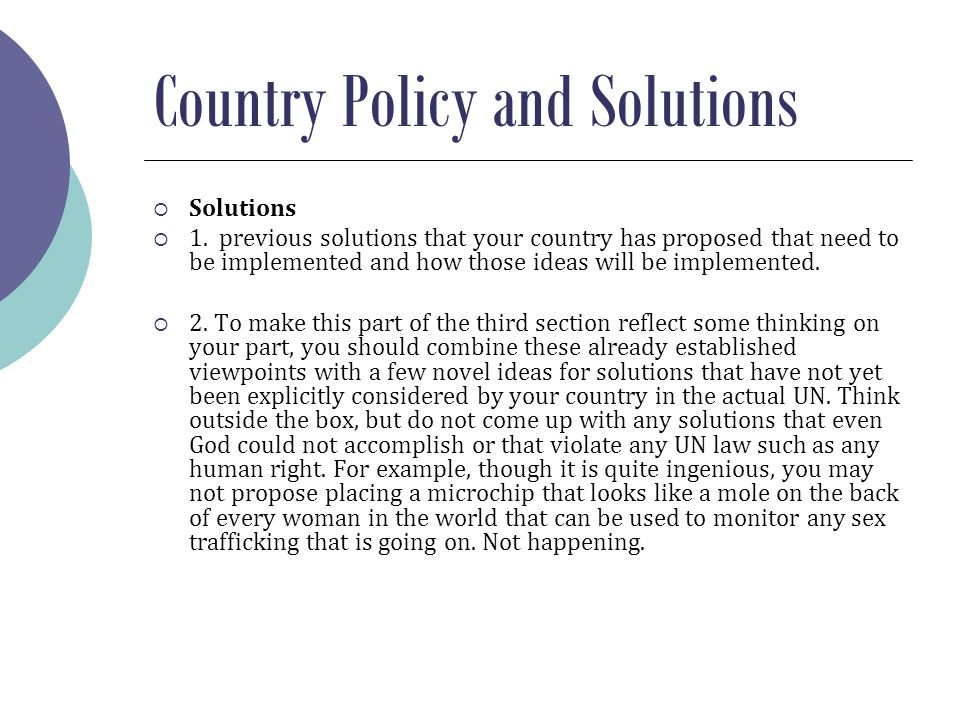 Country Policy and Solutions  Solutions  1. previous solutions that your country has proposed that need to be implemented and how those ideas will b