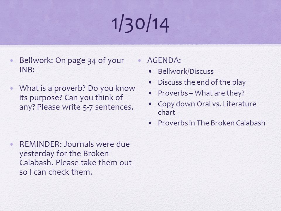 1/30/14 Bellwork: On page 34 of your INB: What is a proverb.
