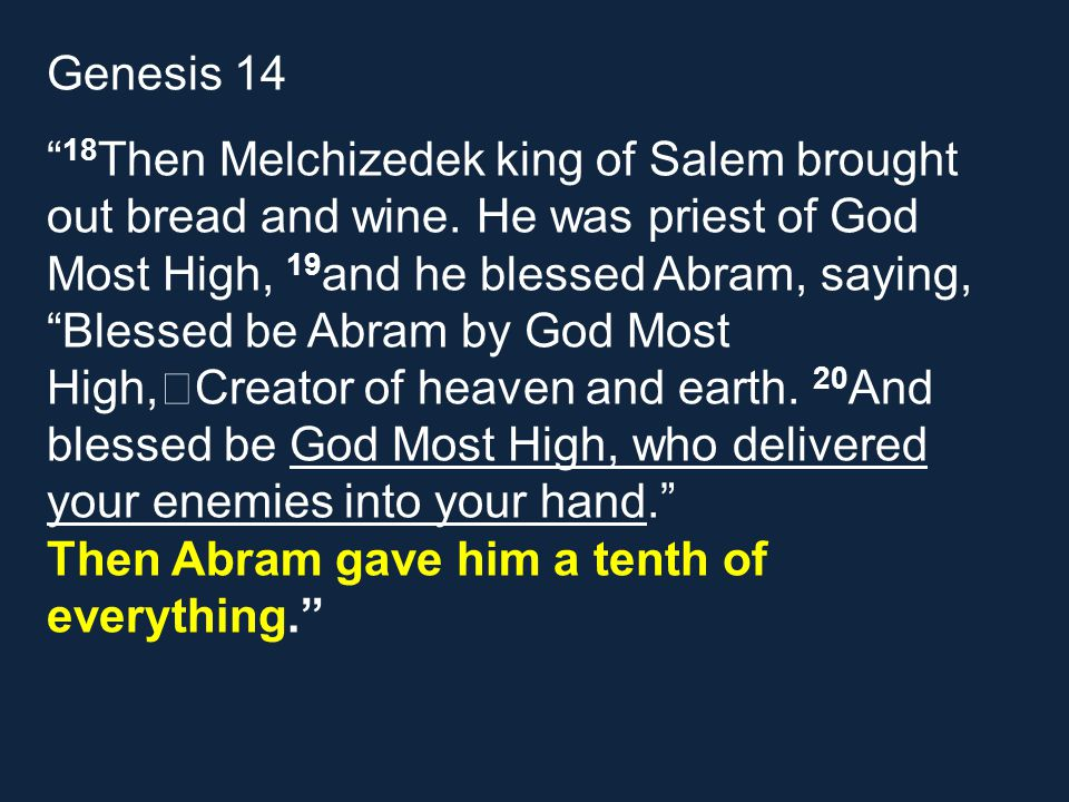 Genesis 14 18 Then Melchizedek king of Salem brought out bread and wine.