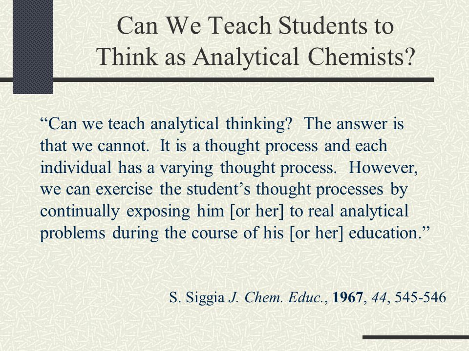 Can We Teach Students to Think as Analytical Chemists.