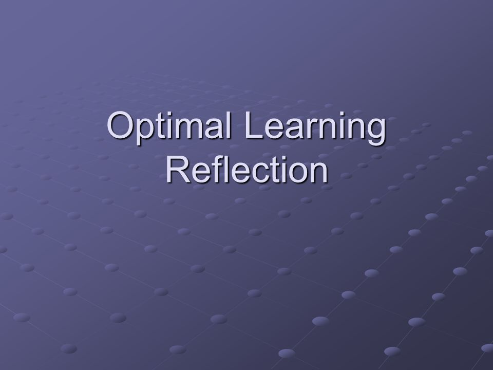 Optimal Learning Reflection