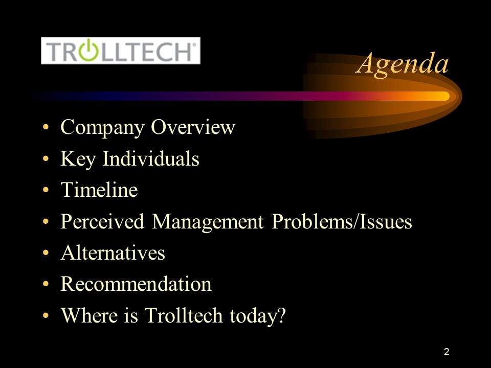 2 Agenda Company Overview Key Individuals Timeline Perceived Management Problems/Issues Alternatives Recommendation Where is Trolltech today?