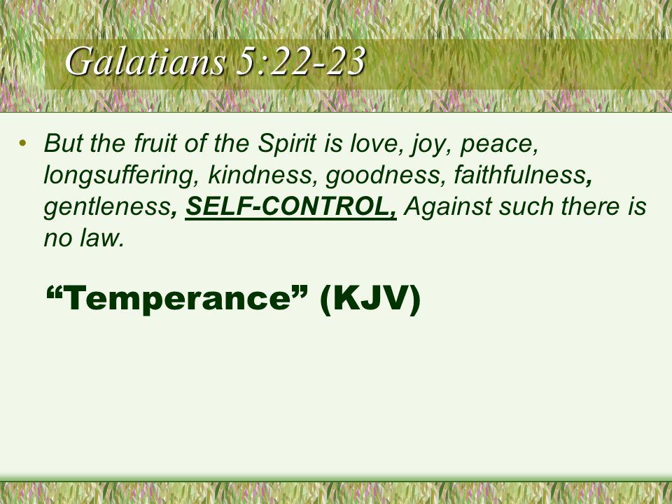 Fruit of the Spirit a people powerfully good and compassionate Is the complete package that displays us as legitimate sons of God God creates us to be: a people elevated in love, joy and courage a people who are self-governing, sensible, dependable and restrained restrained