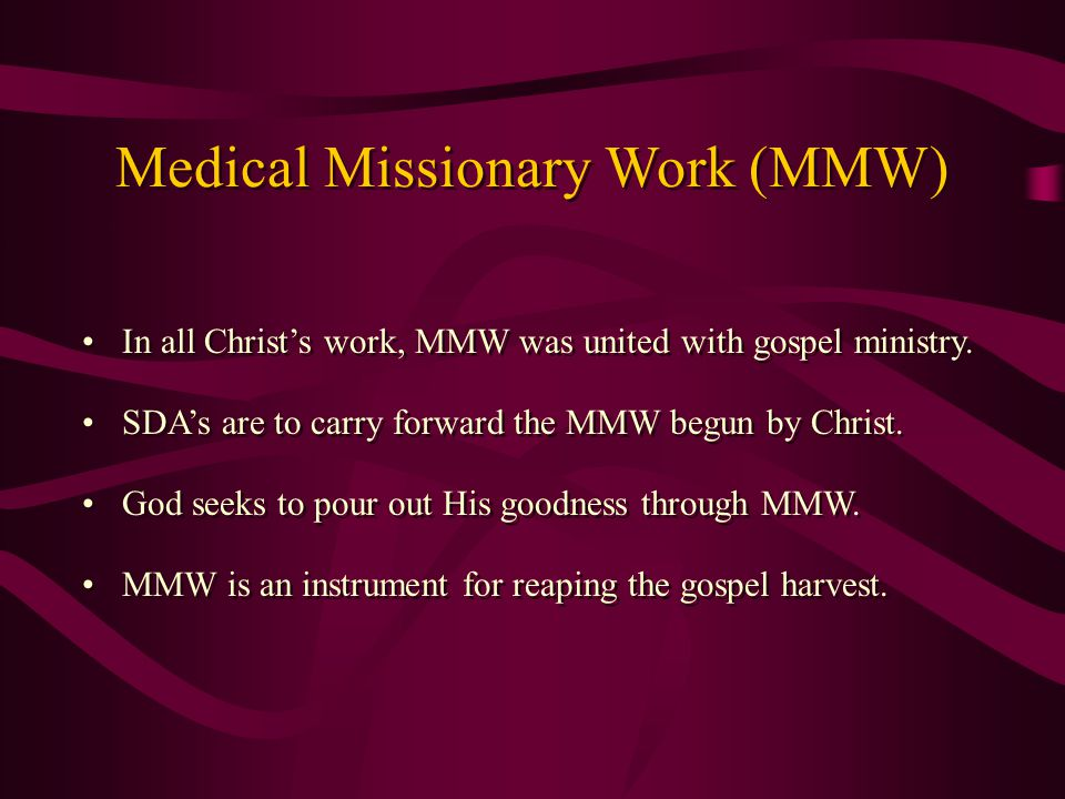 In all Christ's work, MMW was united with gospel ministry.