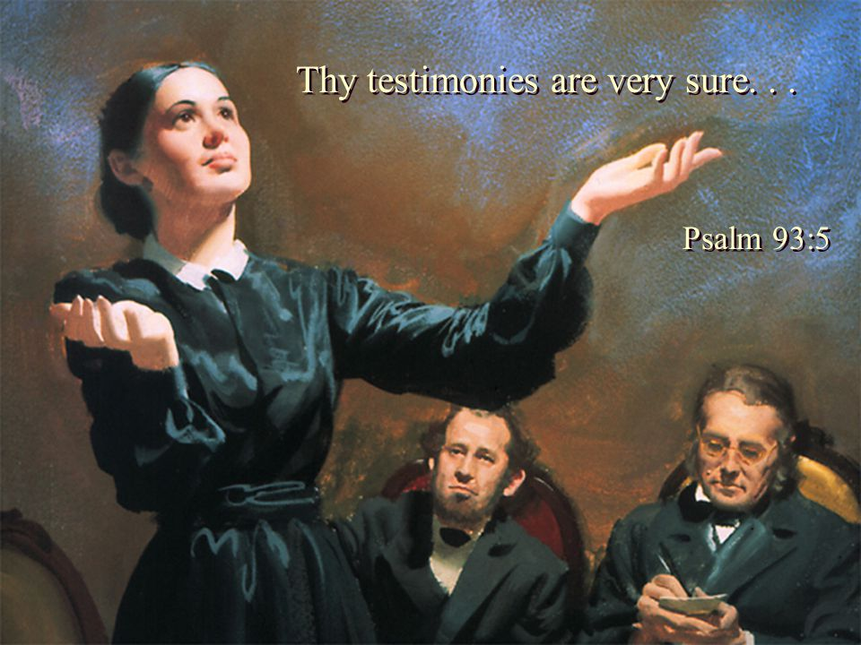 Thy testimonies are very sure... Psalm 93:5 Thy testimonies are very sure... Psalm 93:5