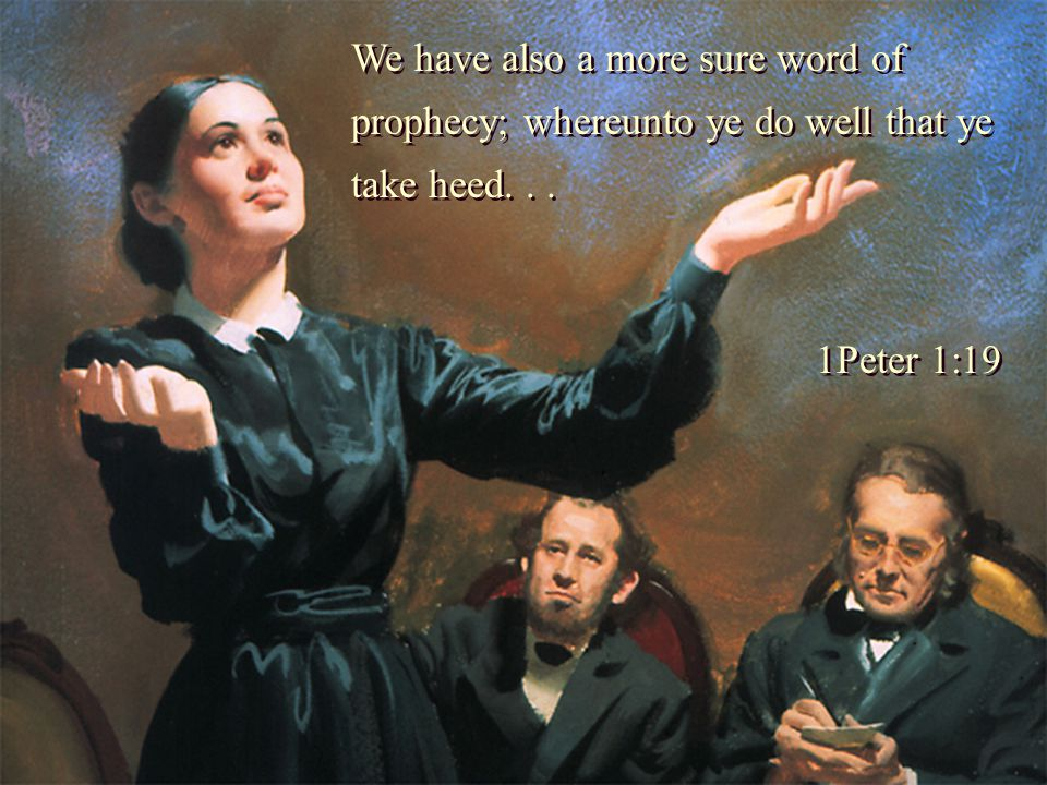 We have also a more sure word of prophecy; whereunto ye do well that ye take heed...