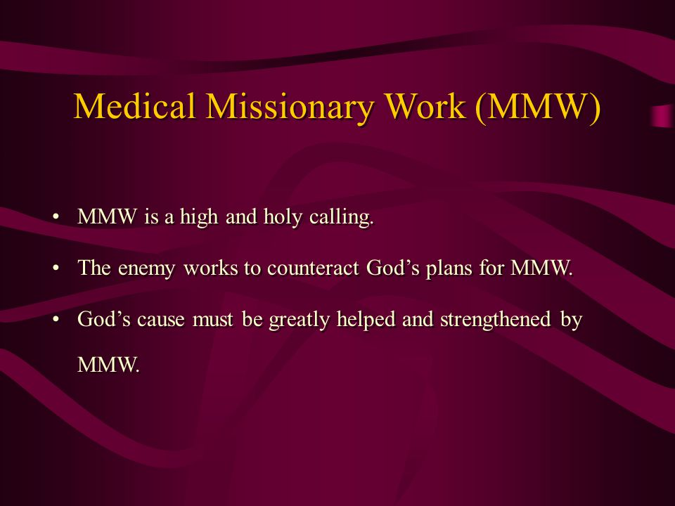 MMW is a high and holy calling. The enemy works to counteract God's plans for MMW.