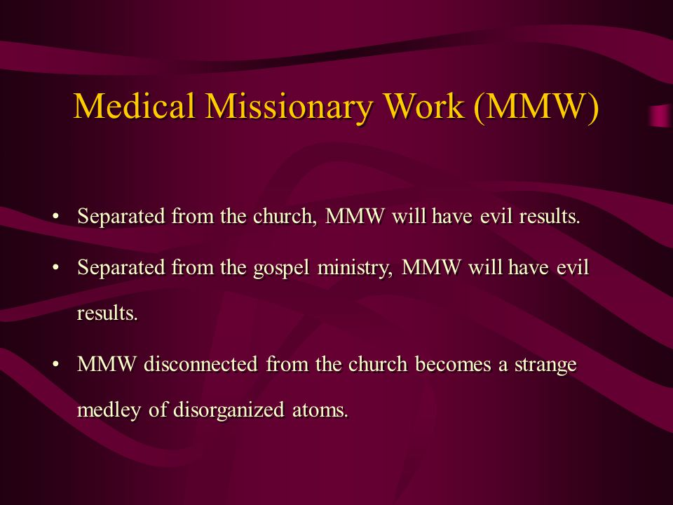 Separated from the church, MMW will have evil results.
