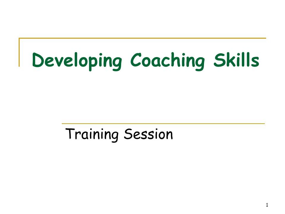 1 Developing Coaching Skills Training Session