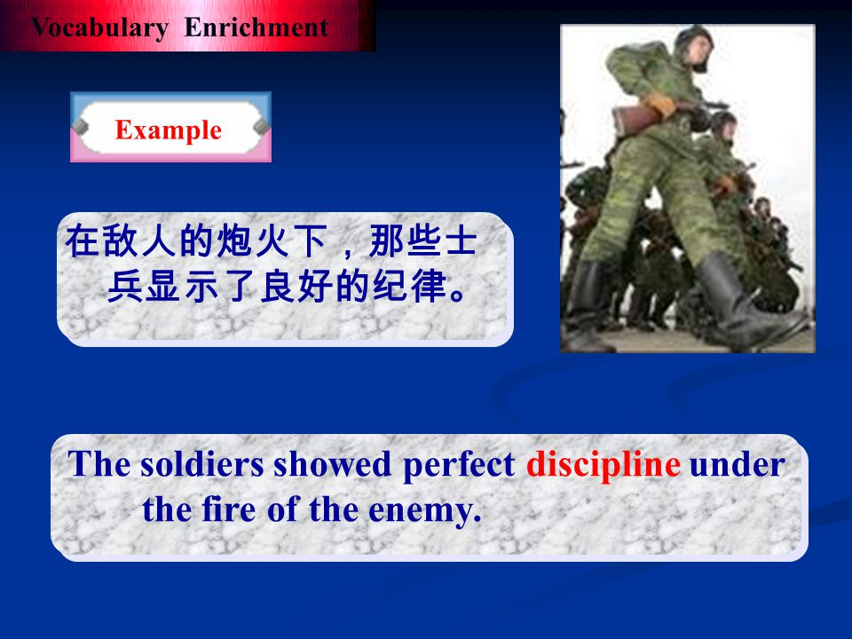 discipline: n. The practice of making people obey rules; the quality of behaving in a controlled way Vocabulary Enrichment For Example 大学生必须学会自律。 Stud