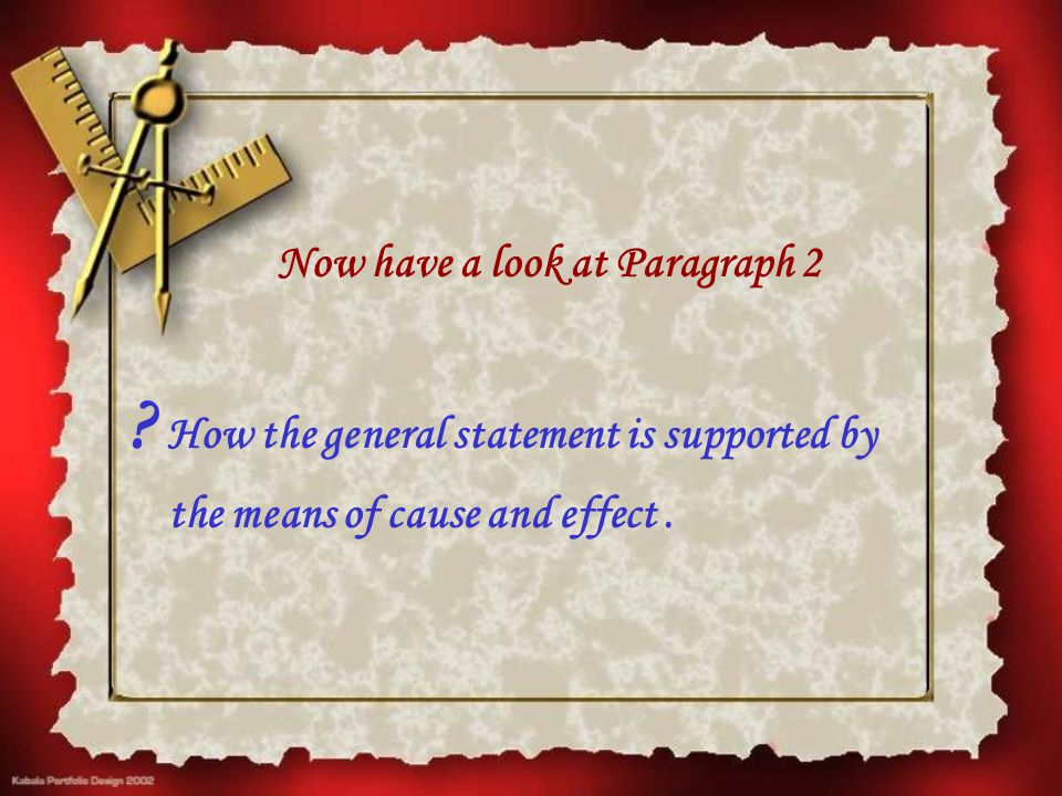 We can identify the relationship between paragraphs as cause & effect.