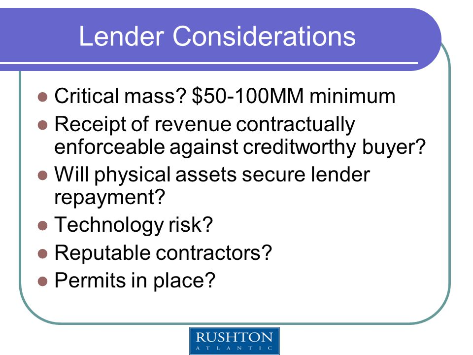 Lender Considerations Critical mass.