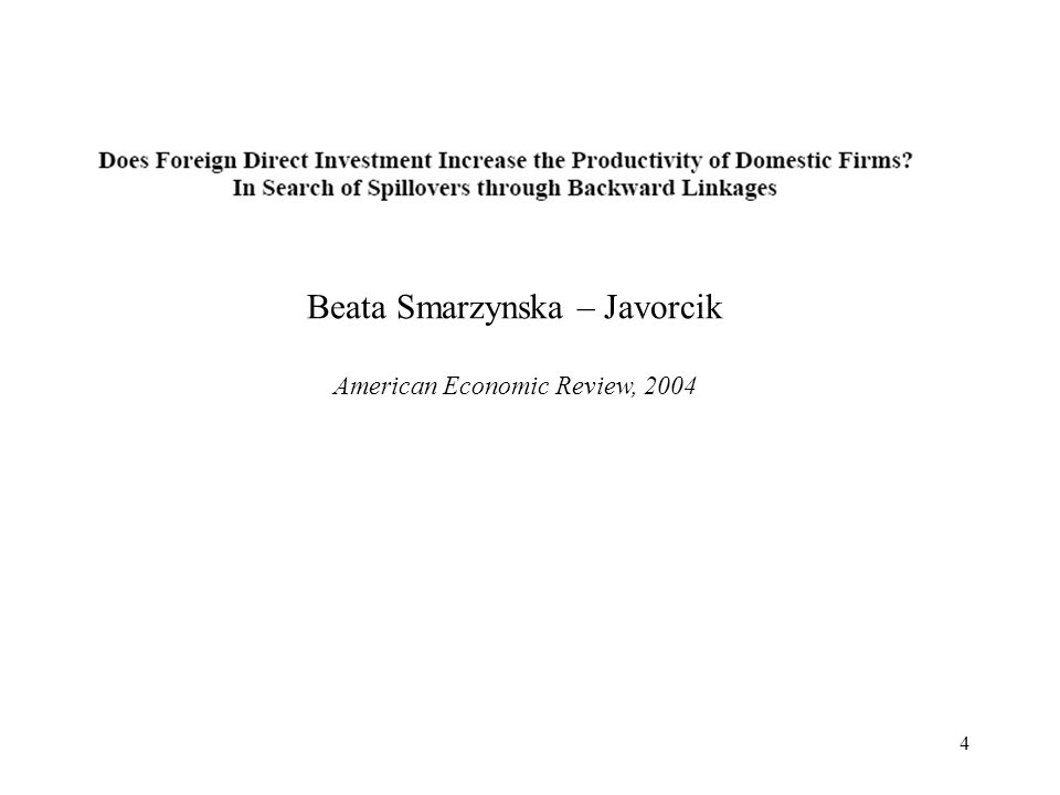 4 Beata Smarzynska – Javorcik American Economic Review, 2004