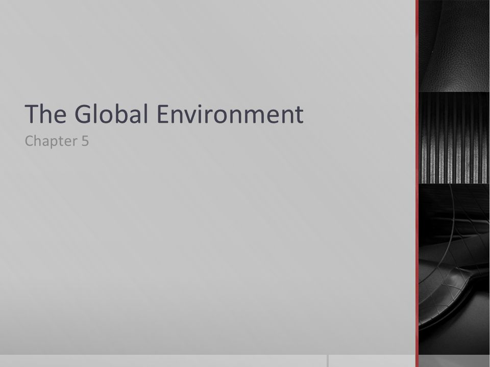 The Global Environment Chapter 5