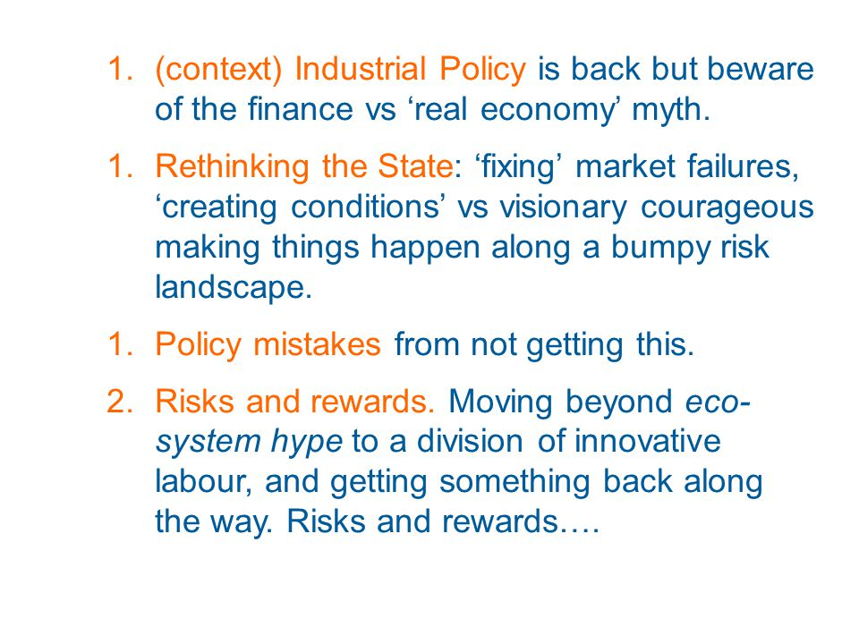 1.(context) Industrial Policy is back but beware of the finance vs 'real economy' myth.