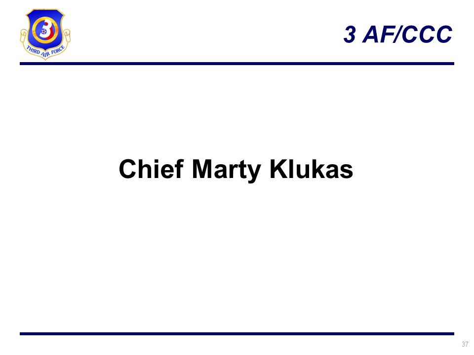 37 3 AF/CCC Chief Marty Klukas