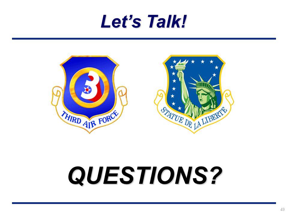 49 Let's Talk! QUESTIONS?
