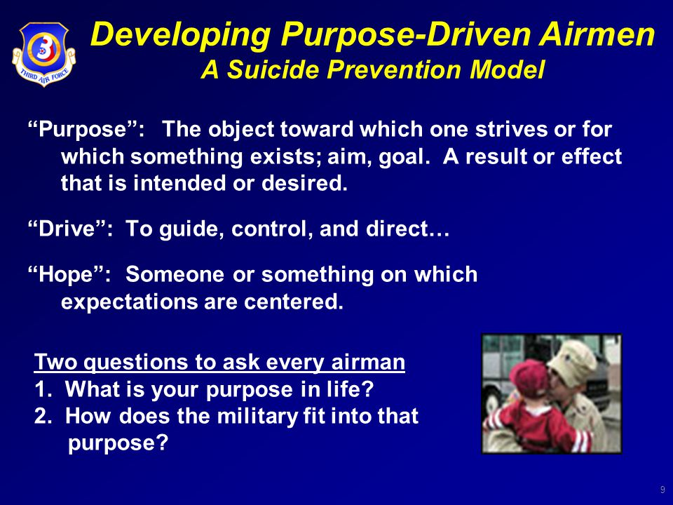 9 Purpose :The object toward which one strives or for which something exists; aim, goal.