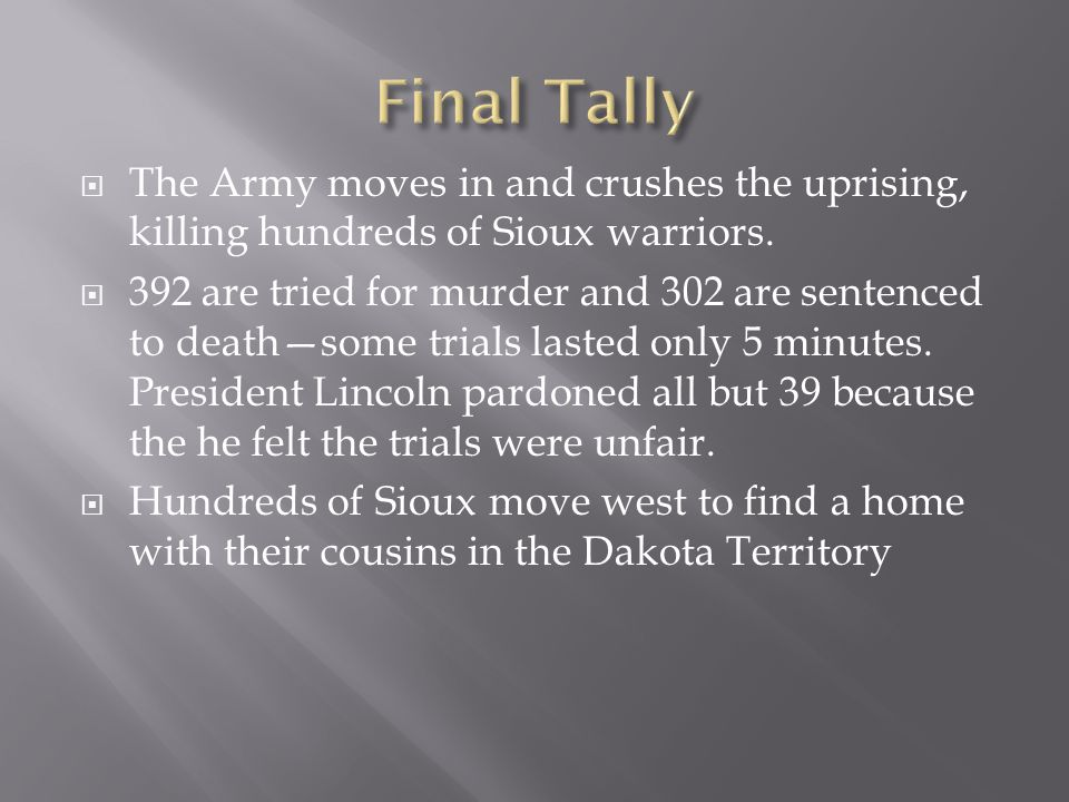  The Army moves in and crushes the uprising, killing hundreds of Sioux warriors.