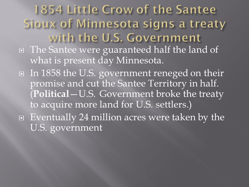  The Santee were guaranteed half the land of what is present day Minnesota.