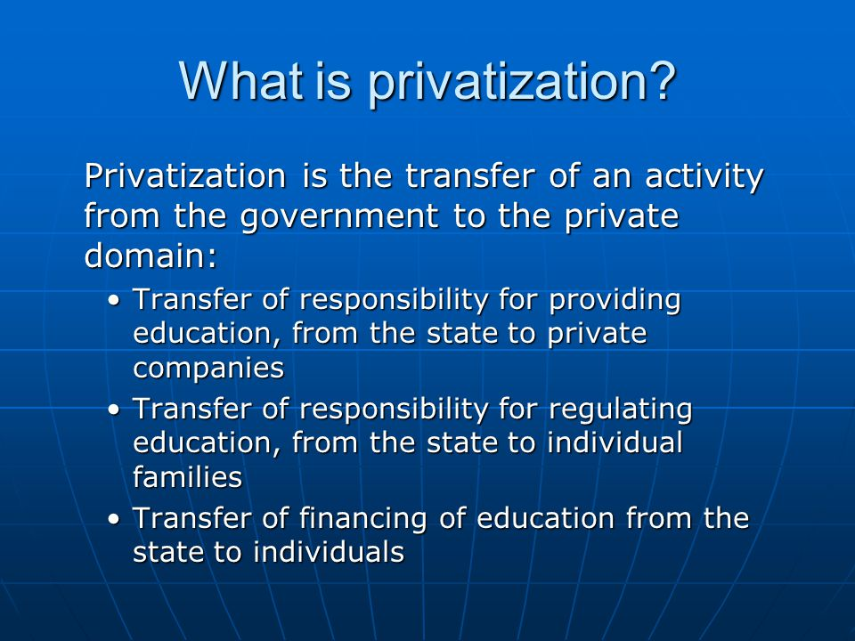 What is privatization.