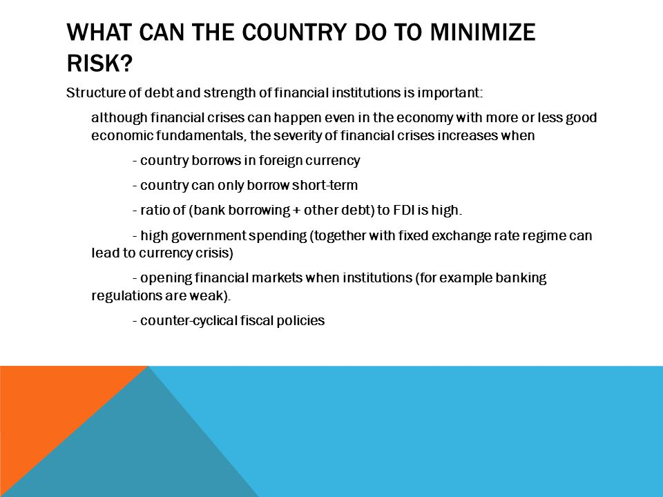 WHAT CAN THE COUNTRY DO TO MINIMIZE RISK.