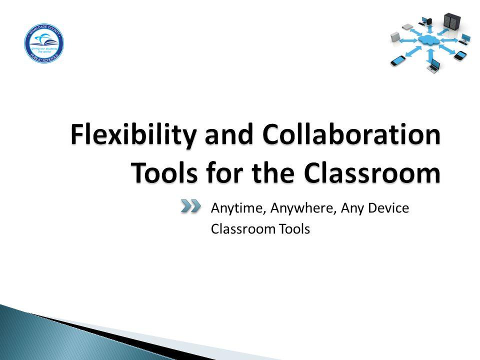 Anytime, Anywhere, Any Device Classroom Tools 16
