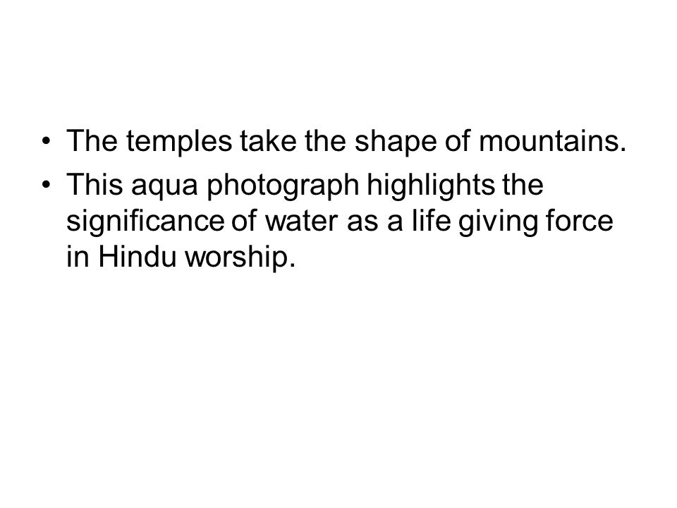 The temples take the shape of mountains.