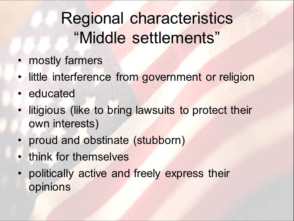 """Regional characteristics """"Middle settlements"""" mostly farmers little interference from government or religion educated litigious (like to bring lawsuit"""