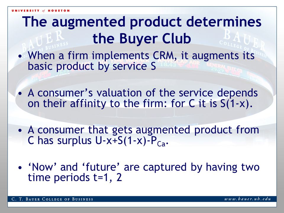 The augmented product determines the Buyer Club When a firm implements CRM, it augments its basic product by service S A consumer's valuation of the service depends on their affinity to the firm: for C it is S(1-x).